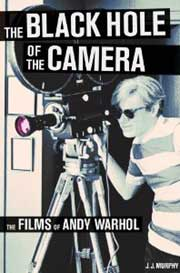 Book cover to The Black Hole of the Camera: The Films of Andy Warhol