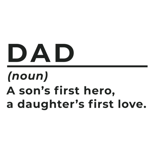 Download Dad noun a son's first hero , a daughter's first love ...