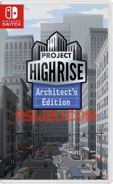 Project Highrise Architects Edition Switch NSP XCI NSZ