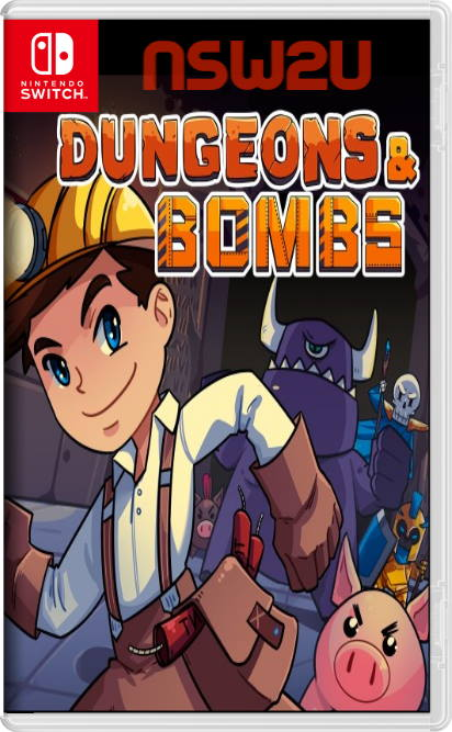 Dungeons and Bombs Switch nsp xci NSZ