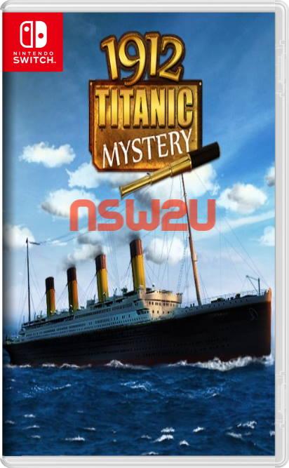 1912 Titanic Mystery Switch NSP XCI NSZ