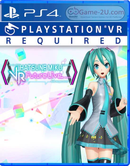 Hatsune Miku VR Future Live PS4 PKG