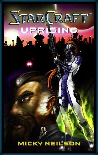 """Cover art for """"Starcraft: Uprising"""" by Micky Neilson"""