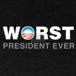 Worst President Ever anti Obama T-Shirt