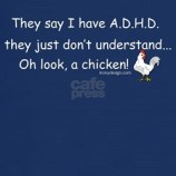 ADHD / ADD chicken Tshirts and Tees