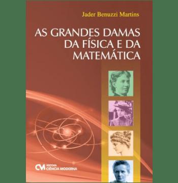 As Grandes Damas Da Fisica E Da Matematica
