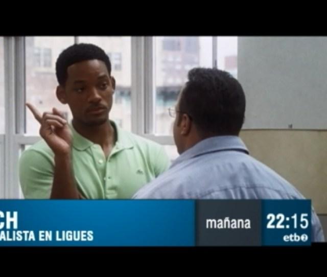 Video Del Trailer De La Pelicula Hitch Especialista En Ligues En Etb2 Eitb Television