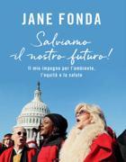 Il libro di Jane Fonda «Salviamo il nostro futuro! Il mio impegno per l'ambiente, l'equità e la salute», edito in Italia da Aboca