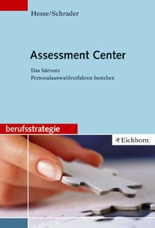 Assessment Center: Das härteste Personalauswahlverfahren... | Buch | Zustand gut