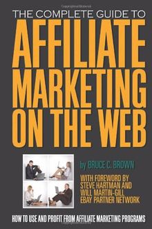 The Complete Guide to Affiliate Marketing on the Web: Ho...   Buch   Zustand gut