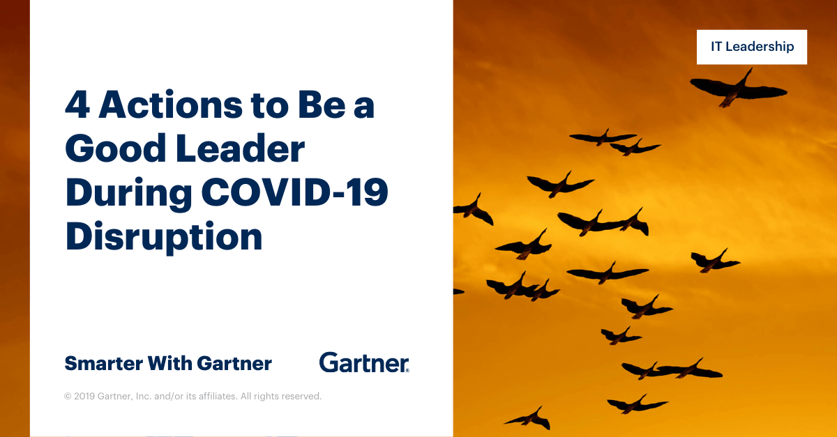 4 Actions To Be A Good Leader During Covid 19 Disruption