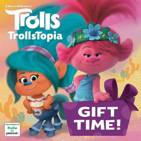 Gift Time Dreamworks Trollstopia By Random House 9780593304570 Penguinrandomhouse Com Books