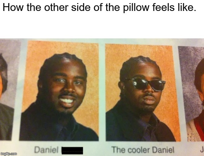 Coolest Daniel Meme Generator Imgflip