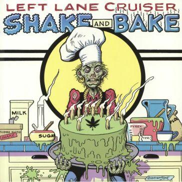 Resultado de imagen de Left Lane Cruiser - Shake and Bake