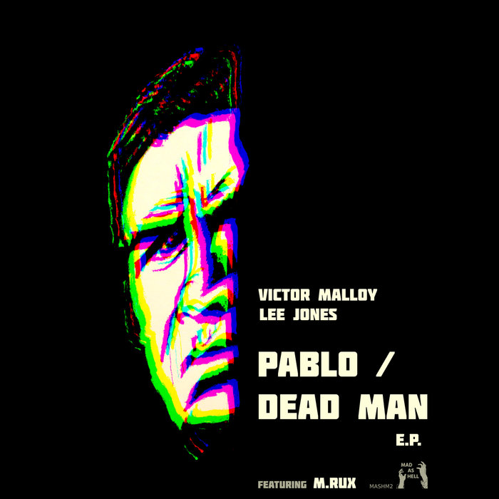 Pablo/Dead Man EP by Lee Jones/Victor Malloy on MP3, WAV, FLAC, AIFF & ALAC  at Juno Download