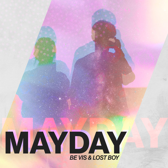 Mayday by Be Vis/Lost Boy on MP3, WAV, FLAC, AIFF & ALAC at Juno Download