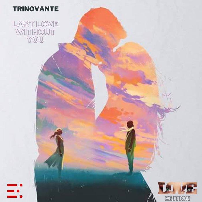 TrinoVante  Lost Love Without You ile ilgili görsel sonucu
