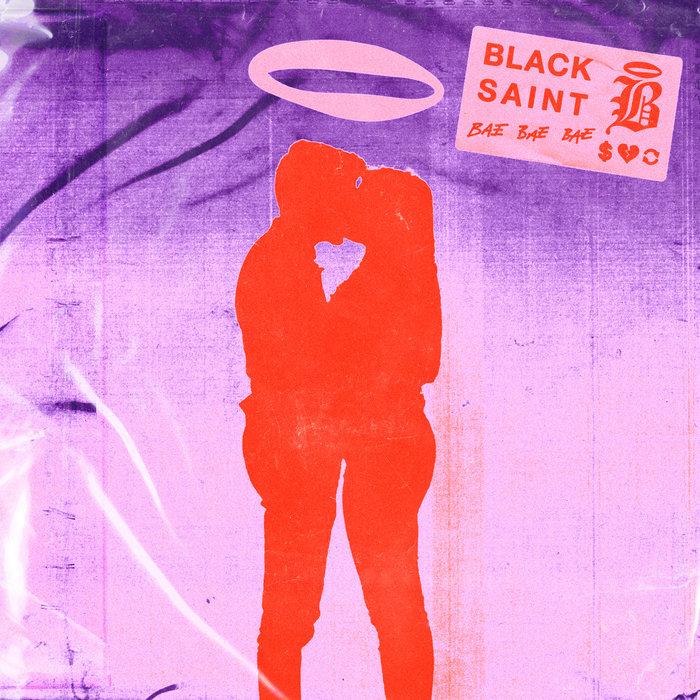 Bae Bae Bae by Black Saint on MP3, WAV, FLAC, AIFF & ALAC at Juno Download