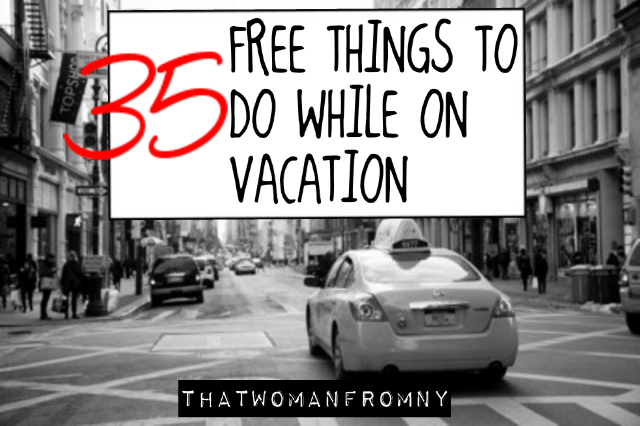 35 Free Things to Do While Away