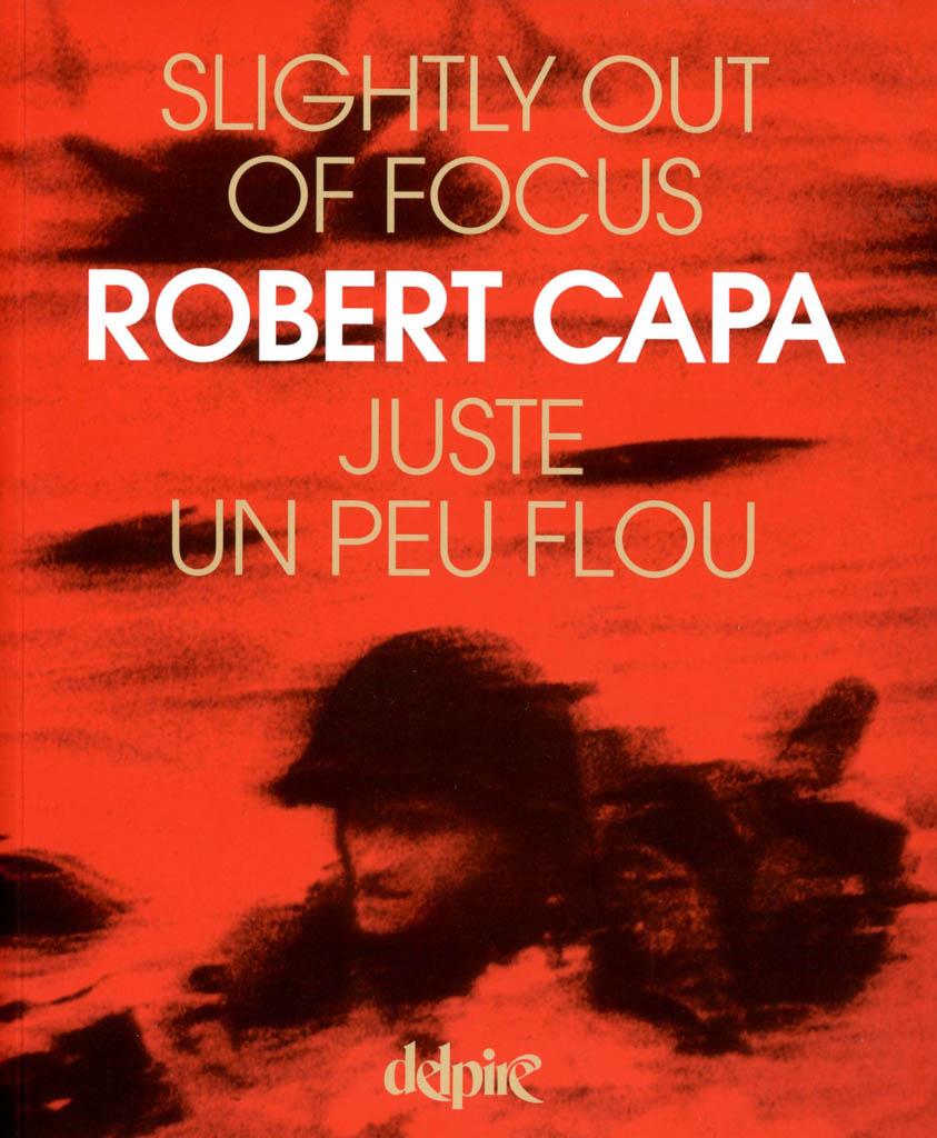 Robert Capa, Slightly Out of Focus (1947), éd. 2003.