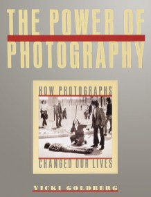 Goldberg, The Power of Photography.