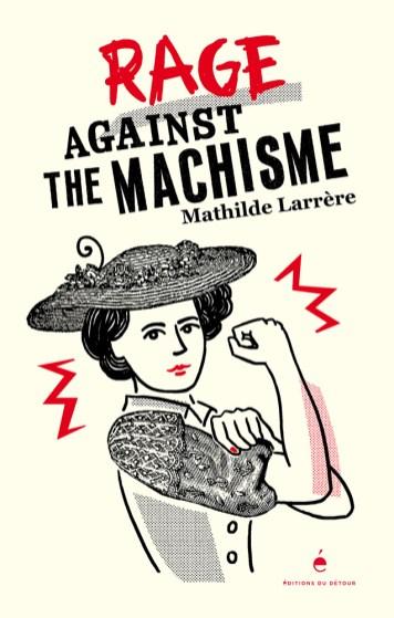 Mathilde Larrère, Rage against the Machisme, 2020.