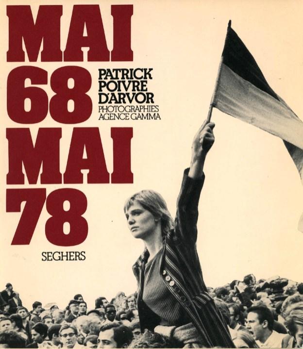 3. P. Poivre d'Arvor, Mai 68-Mai 78, Seghers, 1978.