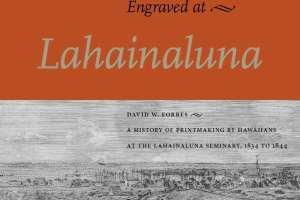 Engraved at Lahainaluna – Pick Up Your Copy May 30