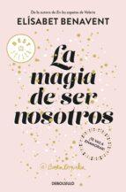 la magia de ser nosotros (bilogía sofía 2)-elisabet benavent-9788466343190