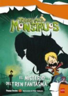 el misterio del tren fantasma (todos mis monstruos 1)-thomas brezina-9788467544091