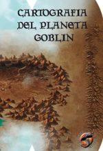 CARTOGRAFÍA DEL PLANETA GOBLIN de VV.AA. | Casa del Libro