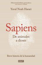 sapiens (de animales a dioses)-yuval noah harari-9788499926223