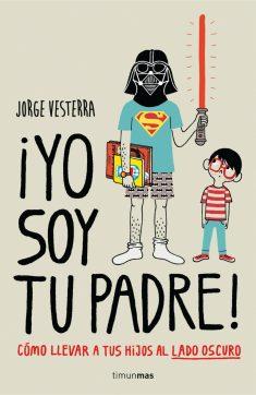 Resultado de imagen de libro yo soy tu padre