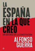 la españa en la que creo: en defensa de la constitucion-alfonso guerra-9788491644897