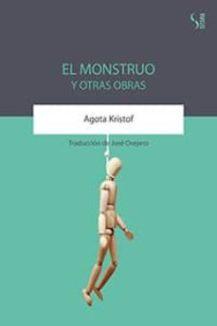 """""""El monstruo y otras obras"""", de Agota Kristof. Editorial Sitara."""