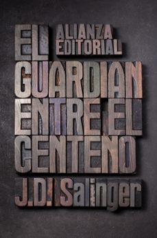 EL GUARDIAN ENTRE EL CENTENO | J.D. SALINGER | Comprar libro 9788420674209