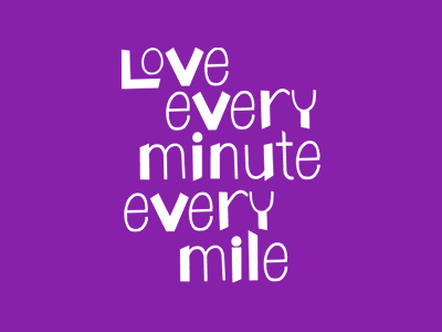 Love Every Minute Every Mile