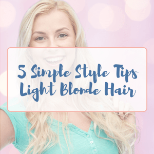 Woman with blonde hair and brown eyes. Teal shirt, pink background with words 5 Simple Style Tips Light Blonde Hair