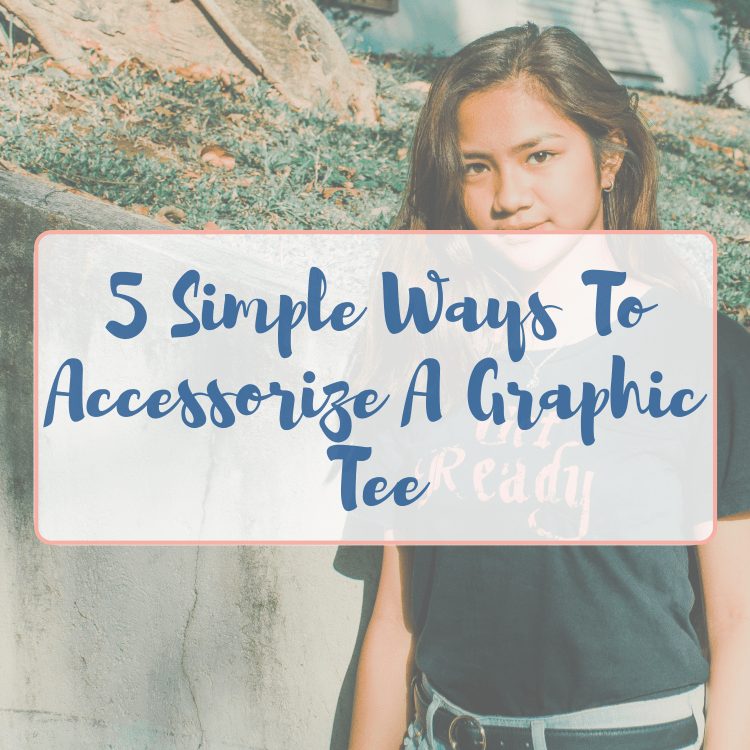 Woman with dark hair and dark eyes in a t-shirt that says Get Ready with words 5 Simple Ways To Accessorize A Graphic Tee