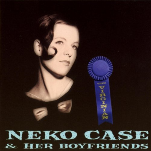 Neko Case And Her Boyfriends - The Virginian (1999) [FLAC] Download