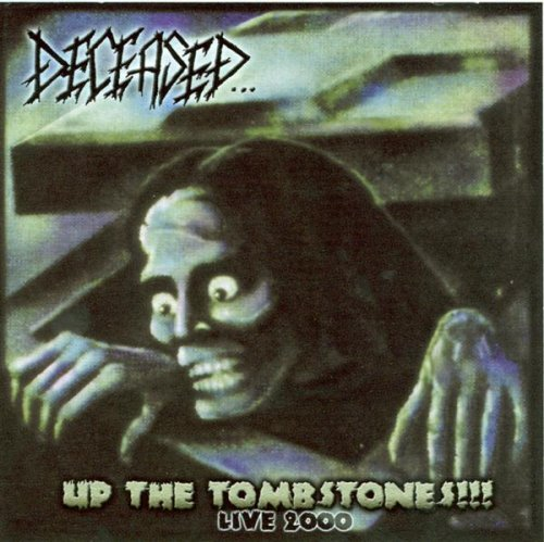 Deceased - Up The Tombstones!!! Live 2000 (2002) [FLAC] Download