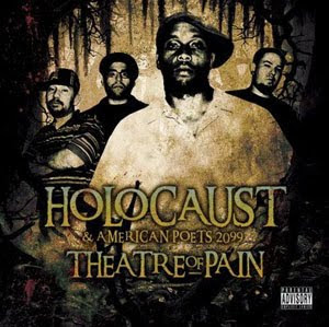 Holocaust & American Poets 2099 - Theatre Of Pain (2009) [FLAC] Download