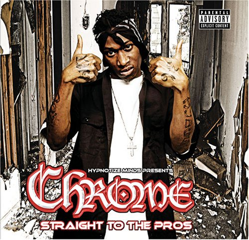 Chrome - Straight To The Pros (2005) [FLAC] Download