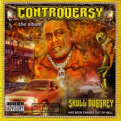 Skull Duggrey - Controversy The Album (2003) [FLAC] Download