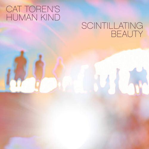 Cat Toren's Human Kind - Scintillating Beauty (2020) [FLAC] Download