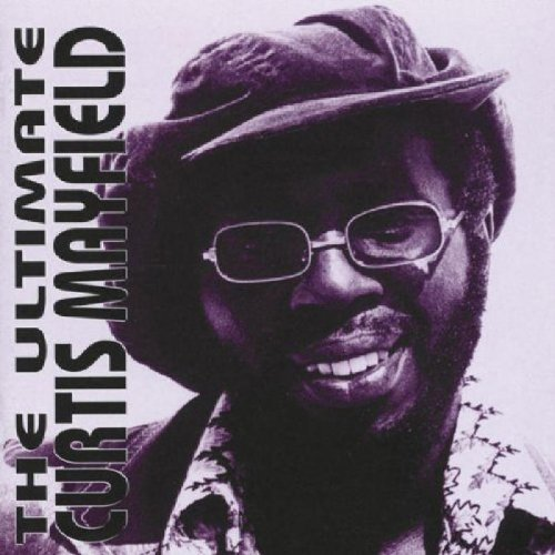 Curtis Mayfield - The Ultimate Curtis Mayfield (1999) [FLAC] Download