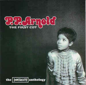 P.P. Arnold - The First Cut: The Immediate Anthology (2001) [FLAC] Download