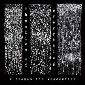 Theories Of Everything And Thomas The Woodcutter - Theories Of Everything (2017) [FLAC] Download