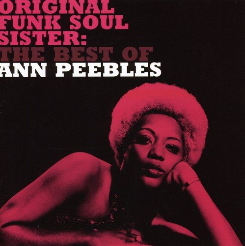 Ann Peebles - Original Funk Soul Sister: The Best Of Ann Peebles (2006) [FLAC] Download