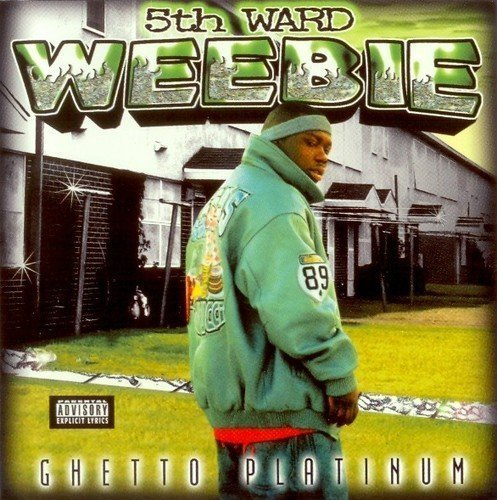 5th Ward Weebie - Ghetto Platinum (2000) [FLAC] Download